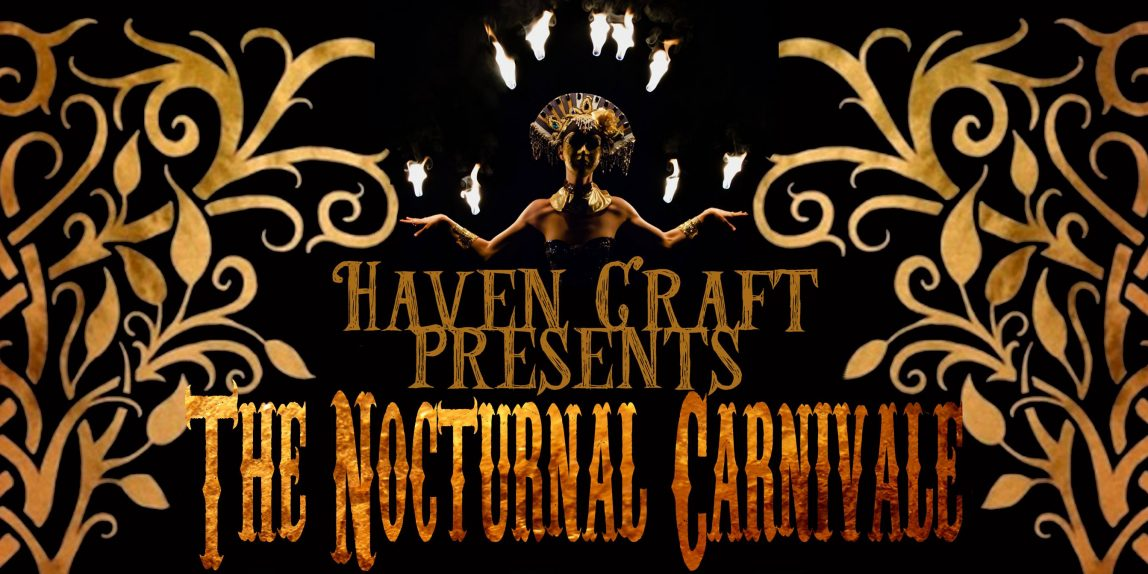 Haven Craft Presents The Nocturnal Carnivale